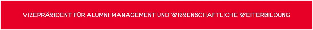 Red Box with white letters: vizepresident for Alumni Relations and Further Education""